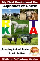 My First Book about the Alphabet of Cattle   Amazing Animal Books   Children s Picture Books PDF