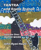 Tantra & Erotic Trance: Volume One - Outer Work