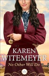 No Other Will Do Ladies Of Harper S Station Book 1  Book PDF