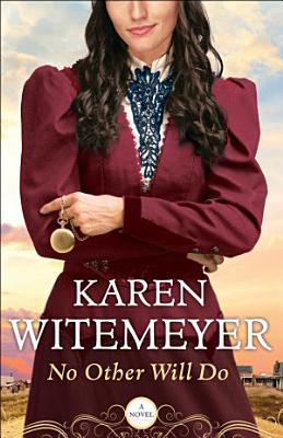 No Other Will Do  Ladies of Harper s Station Book  1