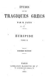 Études sur les tragiques grecs: Theéâtre d'Euripide livre v. Jugements des critiques sur la tragédie grecque