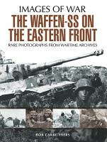 The Waffen SS on the Eastern Front PDF