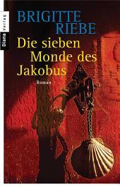 Die sieben Monde des Jakobus: Roman