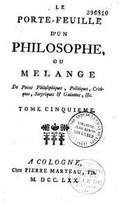 Le porte-feuille d'un philosophe, ou Mélange de pièces philosophiques, politiques, critiques, satyriques et galantes... par Henri-Joseph Dulaurens