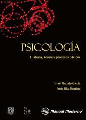 Psicología: Historia, teoría y procesos básicos