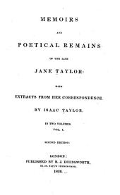Memoirs and Poetical Remains of the Late Jane Taylor: With Extracts from Her Correspondence, Volume 1