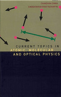 Current Topics in Atomic  Molecular and Optical Physics PDF