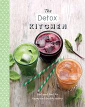 The Detox Kitchen: Feel-good food for happy and healthy eating