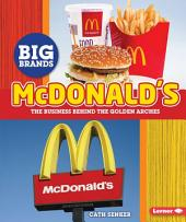 McDonald's: The Business behind the Golden Arches