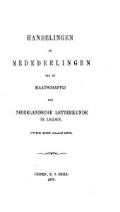Handelingen en mededeelingen van de Maatschappij der Nederlandsche Letterkunde te Leiden over het jaar ....