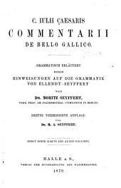 C. Iulii Caesaris Commentarii de bello gallico: Grammatisch erläutert durch hinweisungen auf die grammatik