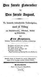 Den forste November og den forste August To historisk-Kalendariske Undersögelser med et Tillaeg om Höjtidsbauner, Offerbal, Nödild og Ilddyrkelse