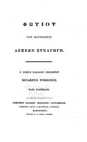 Phōtiou tou patriarchou Lexeōn synagōgē: e codice Galeano descripsit, Τόμος 2