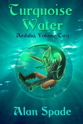 Ardalia: Turquoise Water (Book Two)