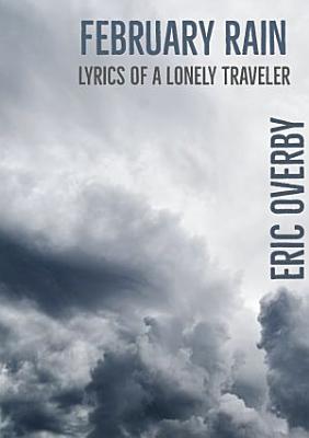 February Rain  Lyrics of a Lonely Traveler