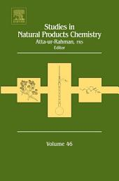 Studies in Natural Products Chemistry: Volume 46
