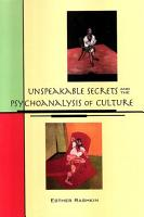 Unspeakable Secrets and the Psychoanalysis of Culture PDF