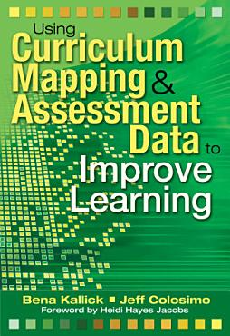 Using Curriculum Mapping and Assessment Data to Improve Learning PDF
