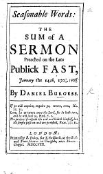 Seasonable Words: the sum of a sermon preached on the late publick fast, January the 14th, 170 7/8