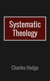 Systematic Theology: Volume 1