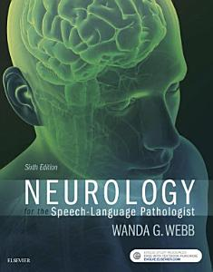 Neurology for the Speech Language Pathologist   E Book