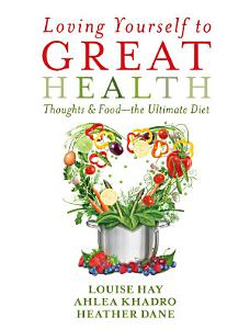 Loving Yourself to Great Health Book