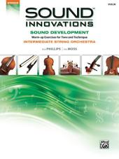 Sound Innovations for String Orchestra: Sound Development (Intermediate) for Violin: Warm up Exercises for Tone and Technique for Intermediate String Orchestra