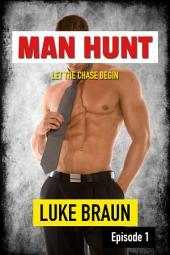 Man Hunt: Episode 1 (Gay Erotica POV)