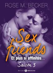 Sex Friends - Et plus si affinités, saison 3