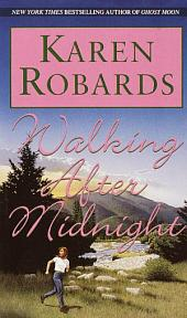 Walking After Midnight: A Novel