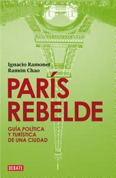 París rebelde: Guía política y turística de una ciudad