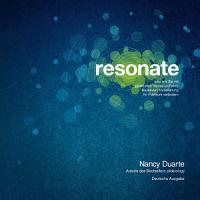 Resonate oder wie Sie mit packenden Stories und einer fesselnden Inszenierung Ihr Publikum ver  ndern PDF