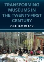 Transforming Museums in the Twenty first Century PDF