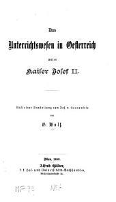 Das unterrichtswesen in Oesterreich unter kaiser Josef II. Nach einer darstellung von Jos. v. Sonnenfels