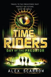 TimeRiders: Day of the Predator