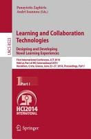 Learning and Collaboration Technologies  Designing and Developing Novel Learning Experiences PDF
