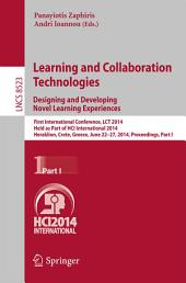 Learning and Collaboration Technologies: Designing and Developing Novel Learning Experiences: First International Conference, LCT 2014, Held as Part of HCI International 2014, Heraklion, Crete, Greece, June 22-27, 2014, Proceedings, Part 1