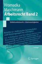 Arbeitsrecht Band 2: Kollektivarbeitsrecht + Arbeitsstreitigkeiten, Ausgabe 7