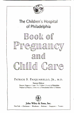 The Children s Hospital of Philadelphia Book of Pregnancy and Child Care