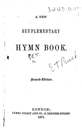 A New Supplementary Hymn Book  Second edition   The compiler s preface signed  E  T  P   i e  Edmund T  Prust   PDF