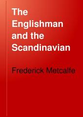 The Englishman and the Scandinavian: Or, A Comparison of Anglo-Saxon and Old Norse Literature