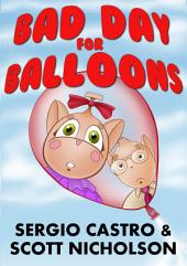 Bad Day for Balloons: An Illustrated Birthday Story