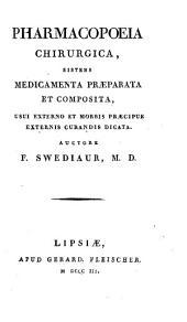 Pharmacopoeia medici practici universalis ; Pharmacopoeia chirurgica: Volume 2