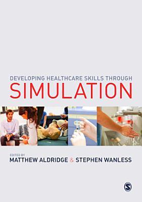 Developing Healthcare Skills Through Simulation PDF