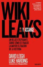 WikiLeaks y Assange: Un relato trepidante sobre cómo se fraguó la mayor filtración de la historia