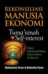 Rekonsiliasi Manusia Ekonomi: Tuma'ninah vs Self-Interest