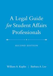 A Legal Guide For Student Affairs Professionals Book PDF