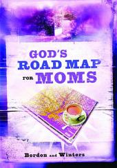 God's Road Map for Moms