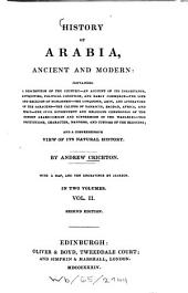 History of Arabia Ancient and Modern: Containing a Description of the Country ... and a Comprehensive View of Its Natural History : With a Map and 10 Engravings by Jackson, Volume 2