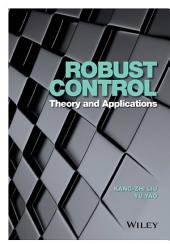 Robust Control: Theory and Applications